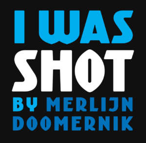 I was shot by merlijn doomernik